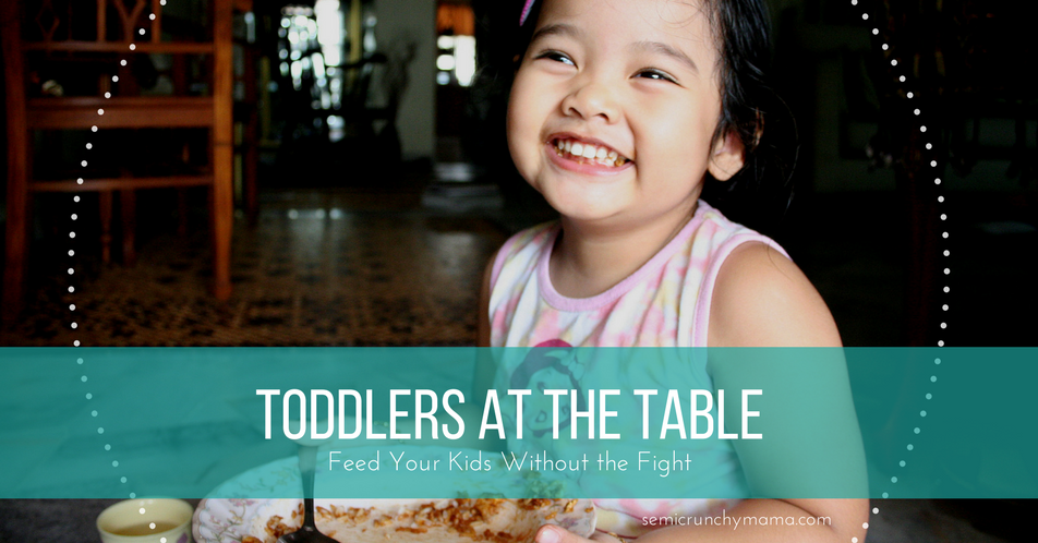 Toddlers at the Table: Feed Your Kids Without the Fight